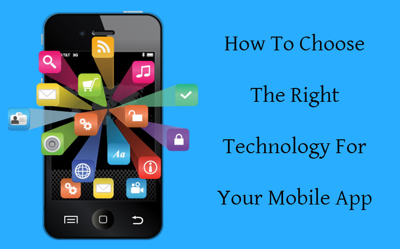 How To Select Right Technology For Mobile App Development
