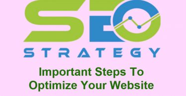 SEO Strategy- Steps To Optimize Your Website
