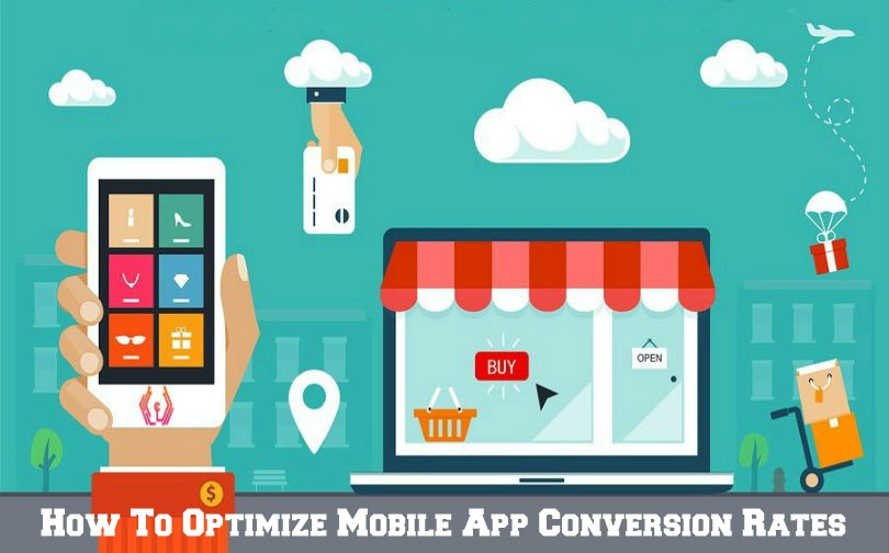 How To Improve Mobile App Conversion Rates