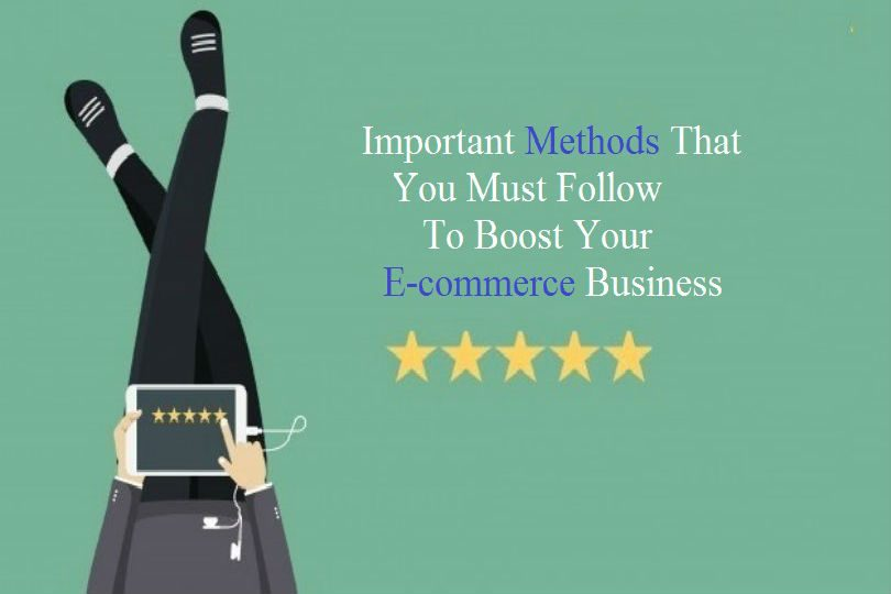 Methods To Boost E-commerce Business