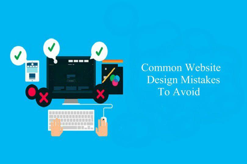 Common Website Design Mistakes To Avoid