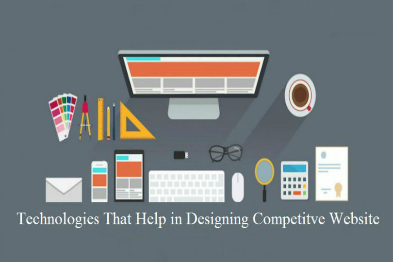 Technologies that help in designing competitive website