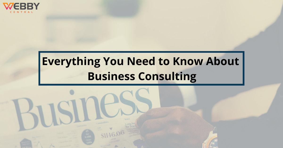 Everything About Business Consulting