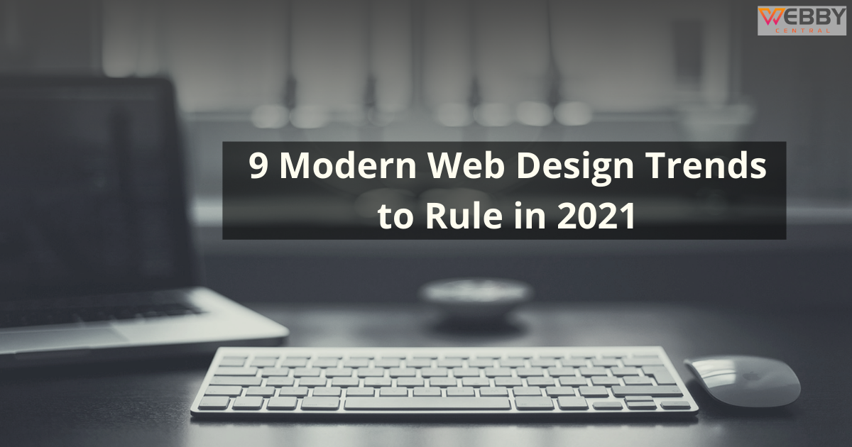 Top Web Design Trends to Rule in 2021